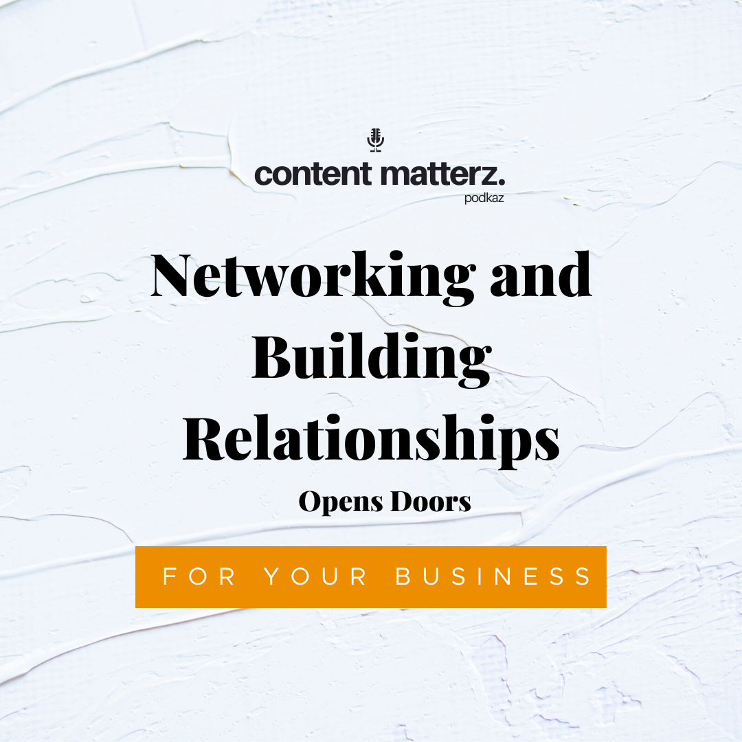 Networking and Building Relationships Opens Doors For Your Business