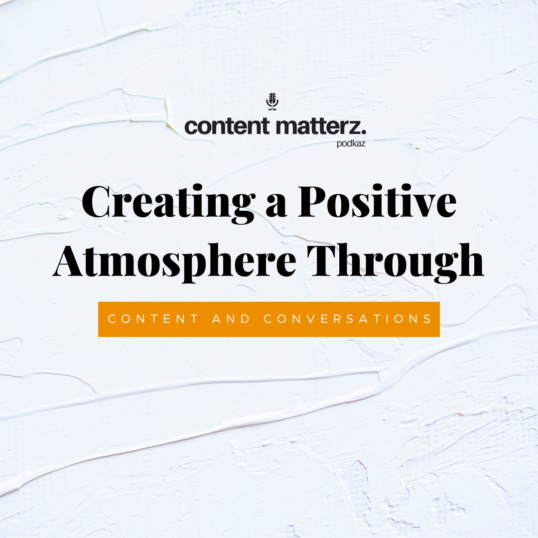 Creating a Positive Atmosphere Through Content and Conversations | Kaz