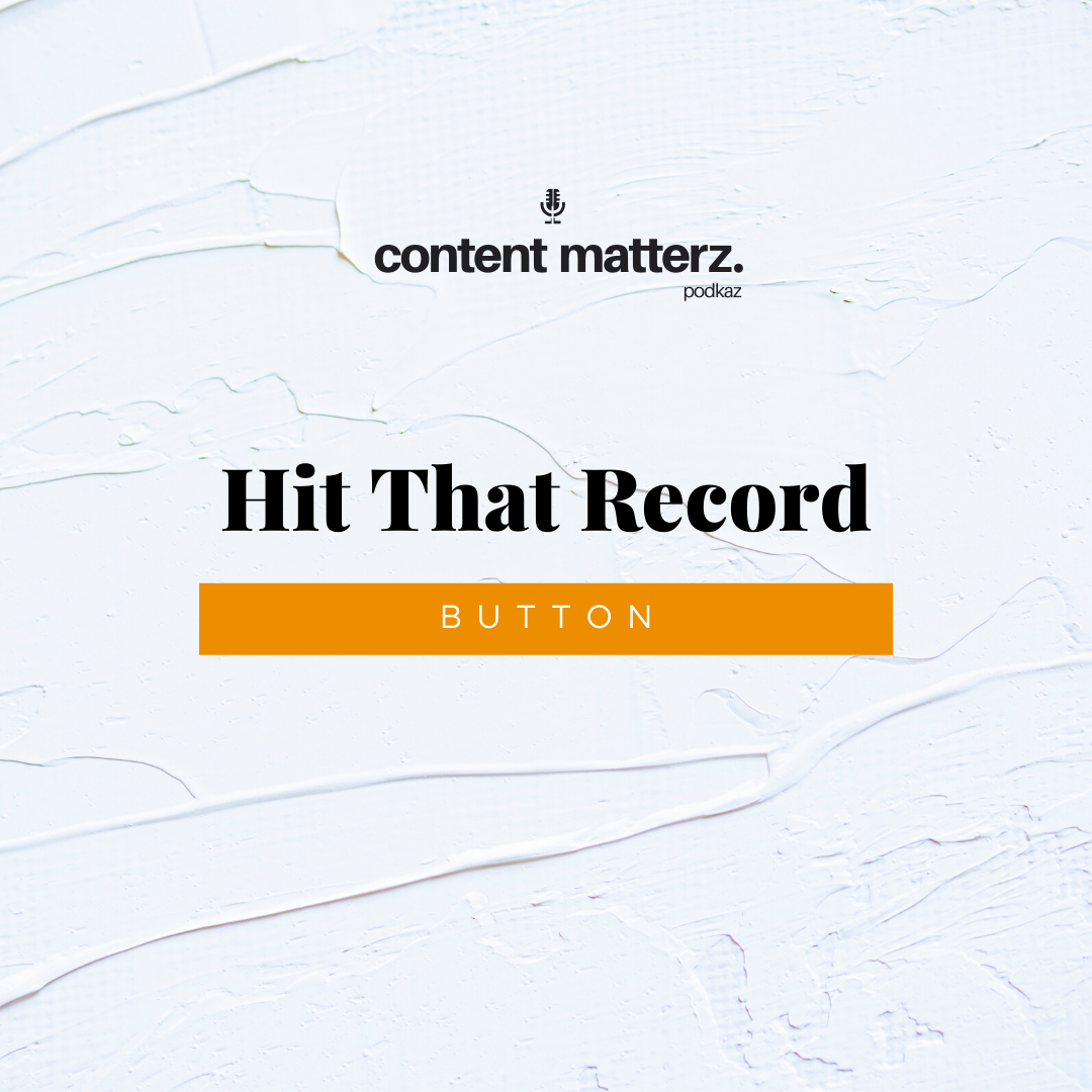 Hitting That Record Button | Start Your Podcast Now | Podcast Production