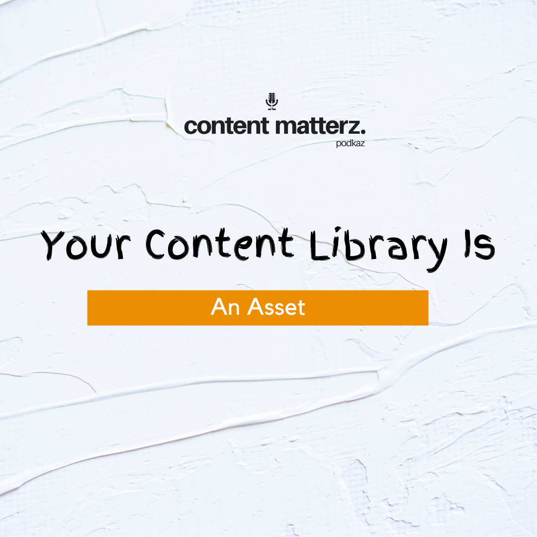 Your Content Library is An Asset