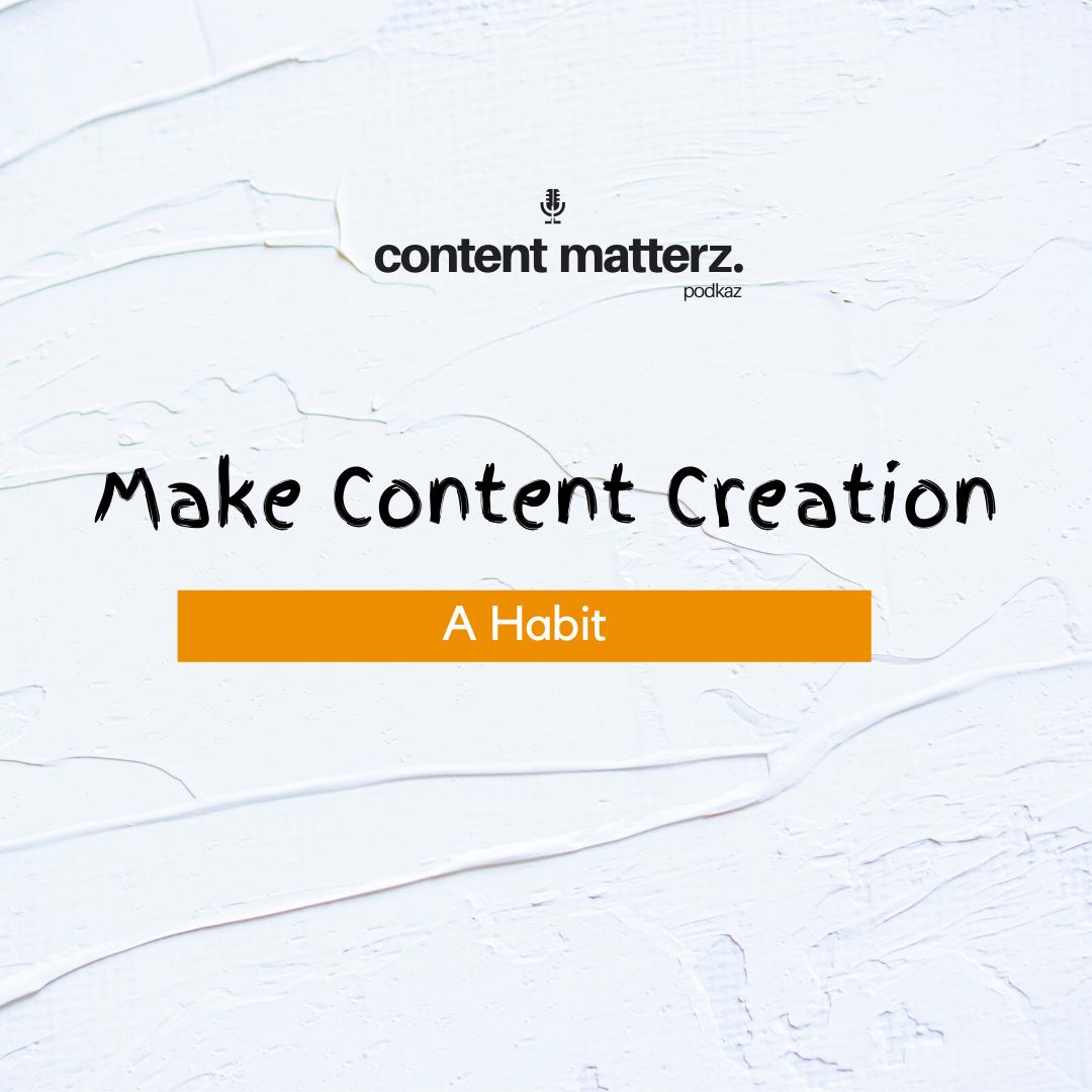 Make Content Creation a Habit