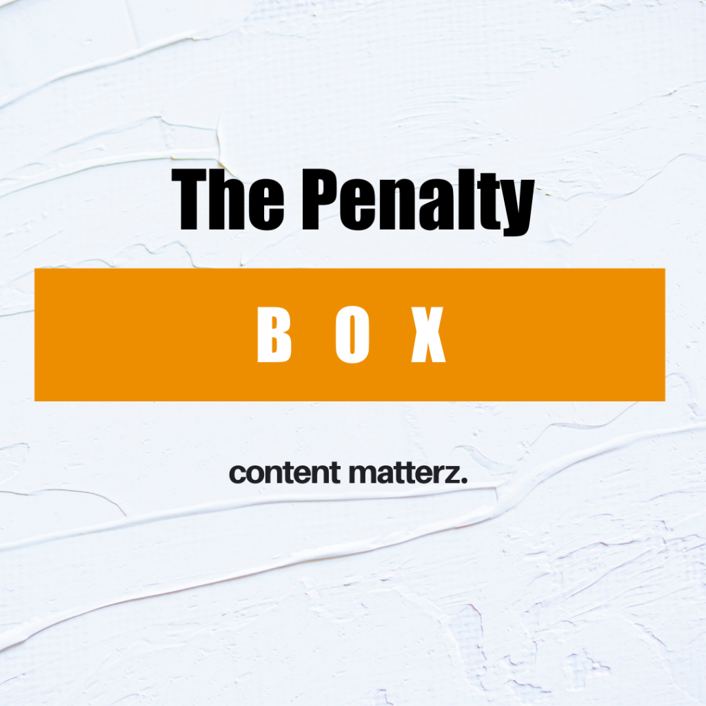The Penalty Box | KazCM | New Marketing Strategies