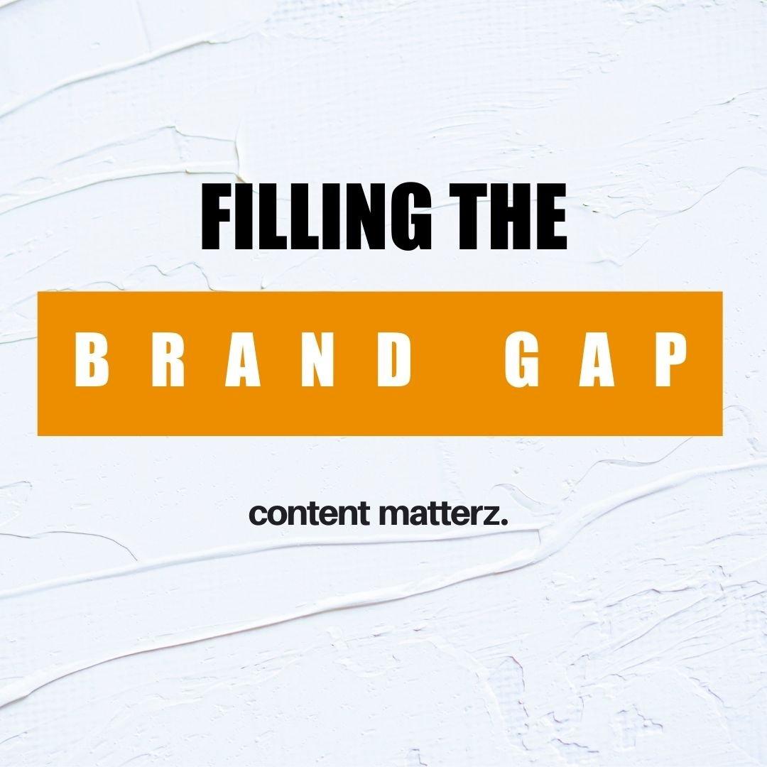 Filling the Brand Gap | Brand Marketing | KazCM