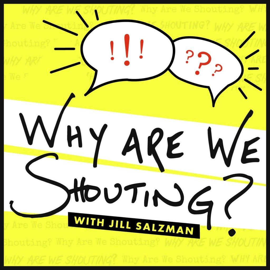 Why are we shouting podcast | Eric Kasimov and Jill Salzman