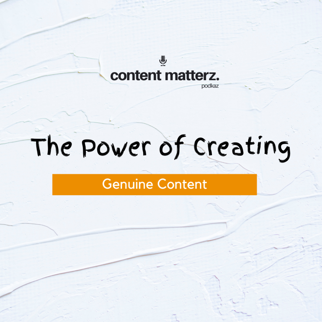 The Power of Creating Genuine Content - Content Matterz