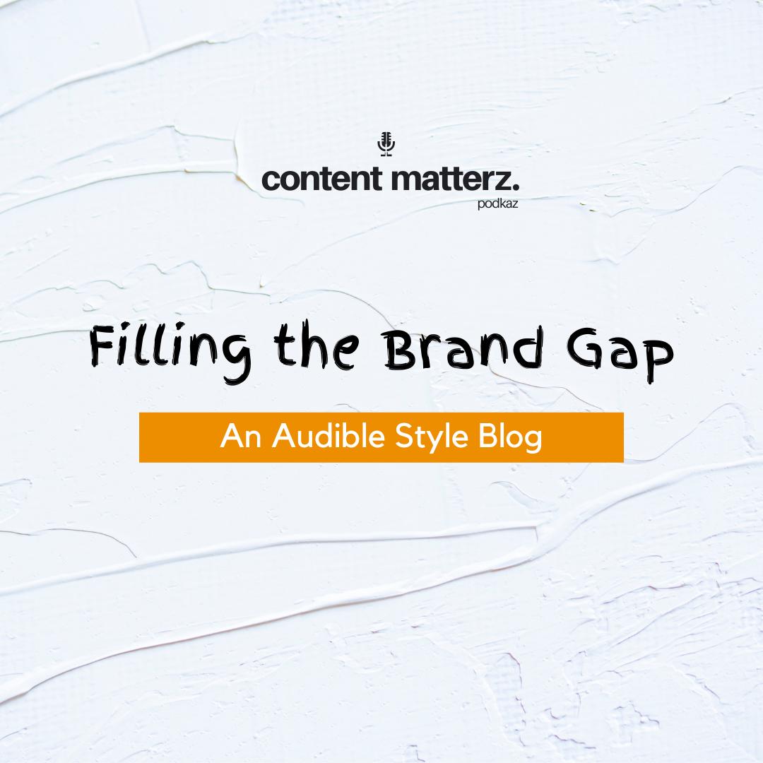 Filling the Brand Gap