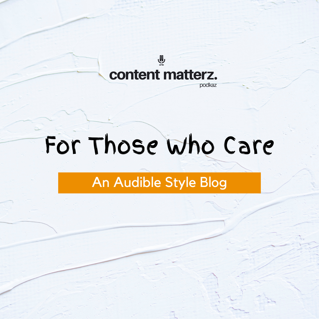 for those who care - an audible style blog