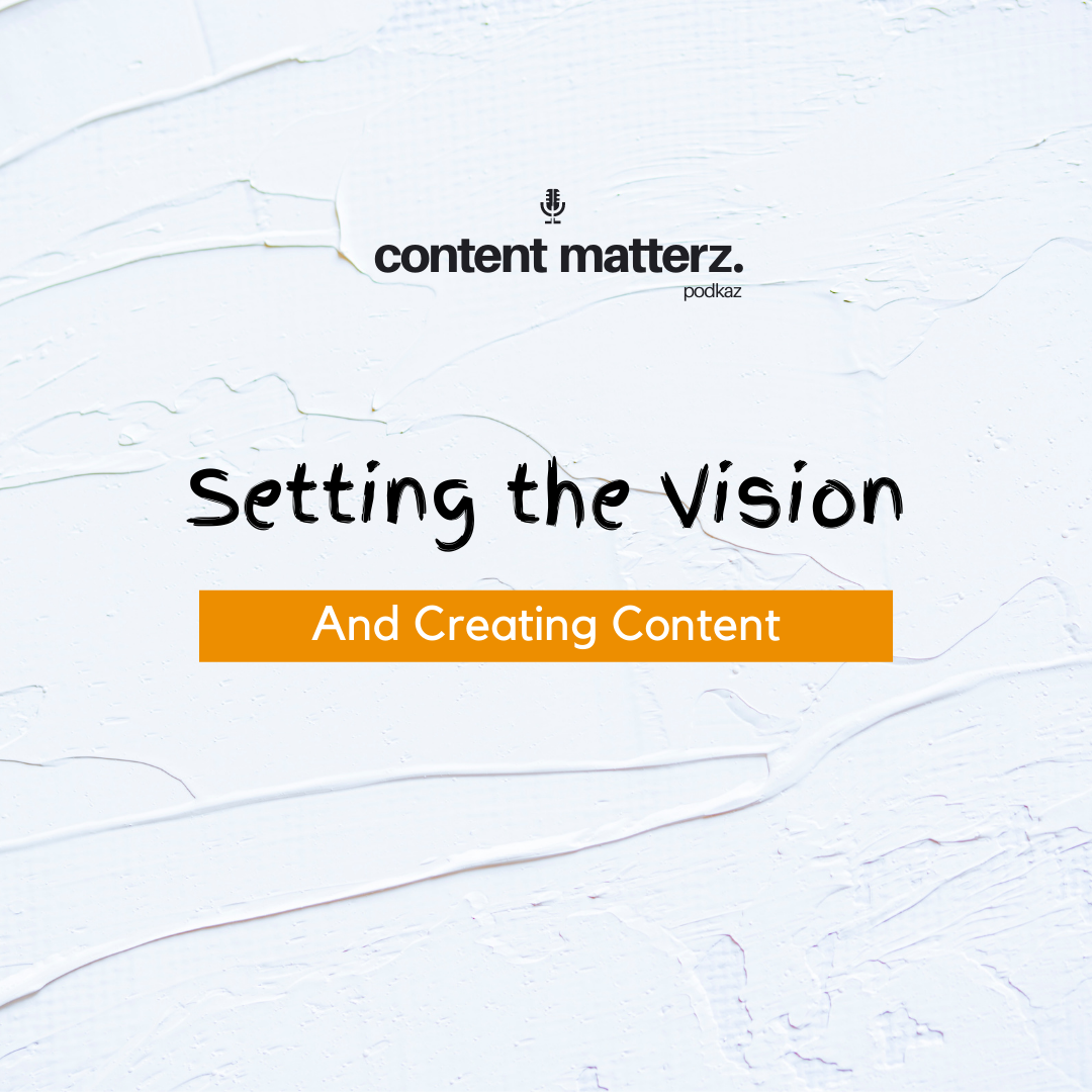 Setting the Vision and Creating Content