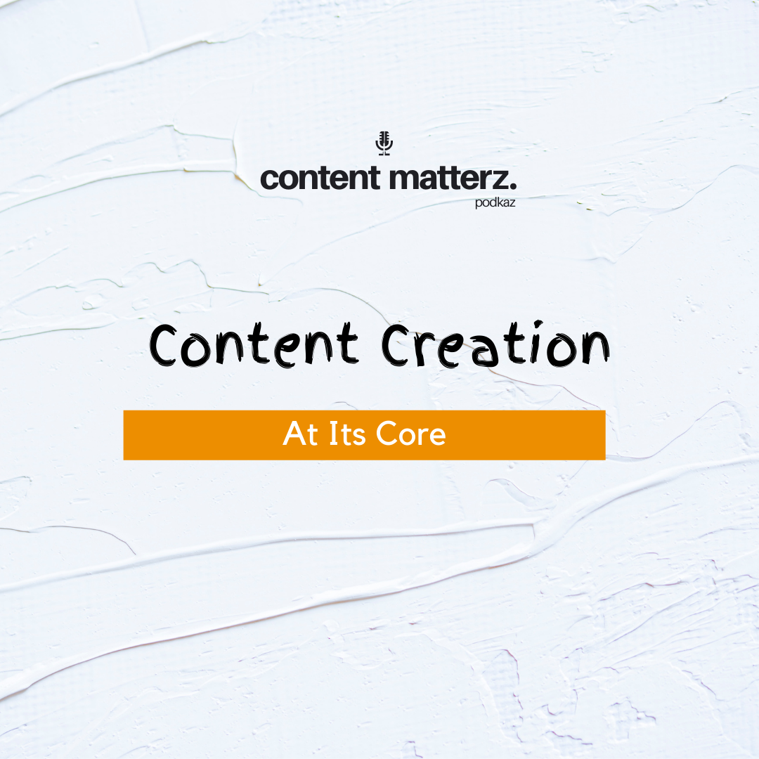 Content Creation At Its Core