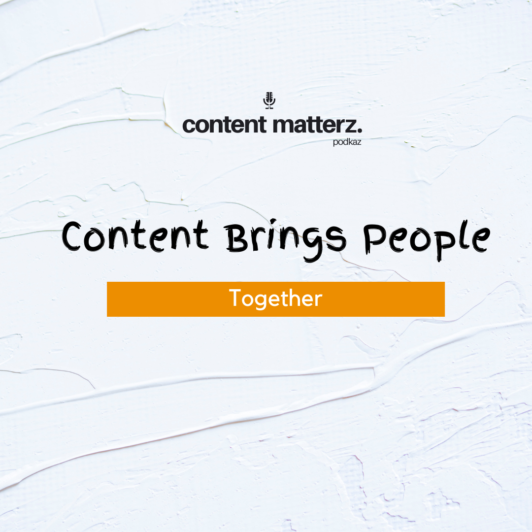 content brings people together