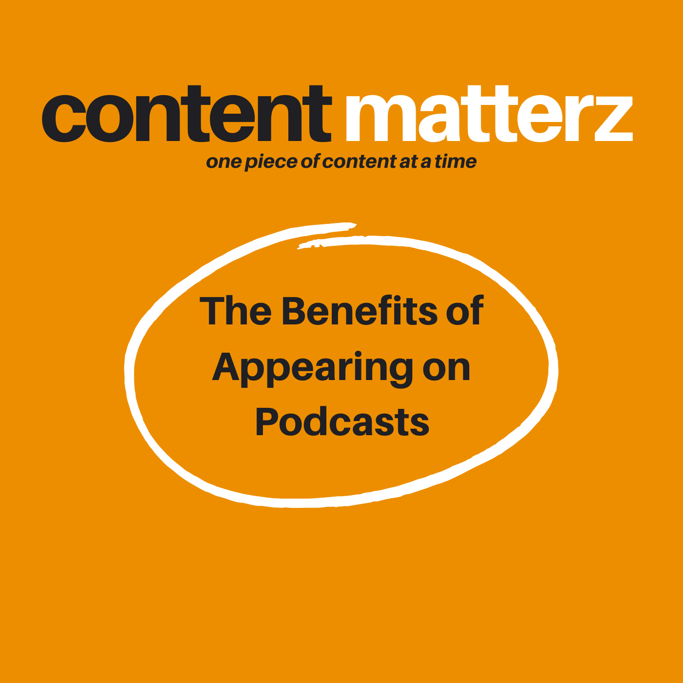 The Benefits of Appearing on Podcasts | Content Matterz Podcast Episode