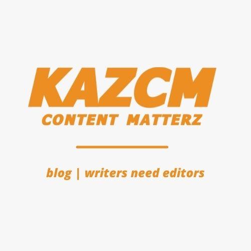 KazCM blog | Writers Need Editors